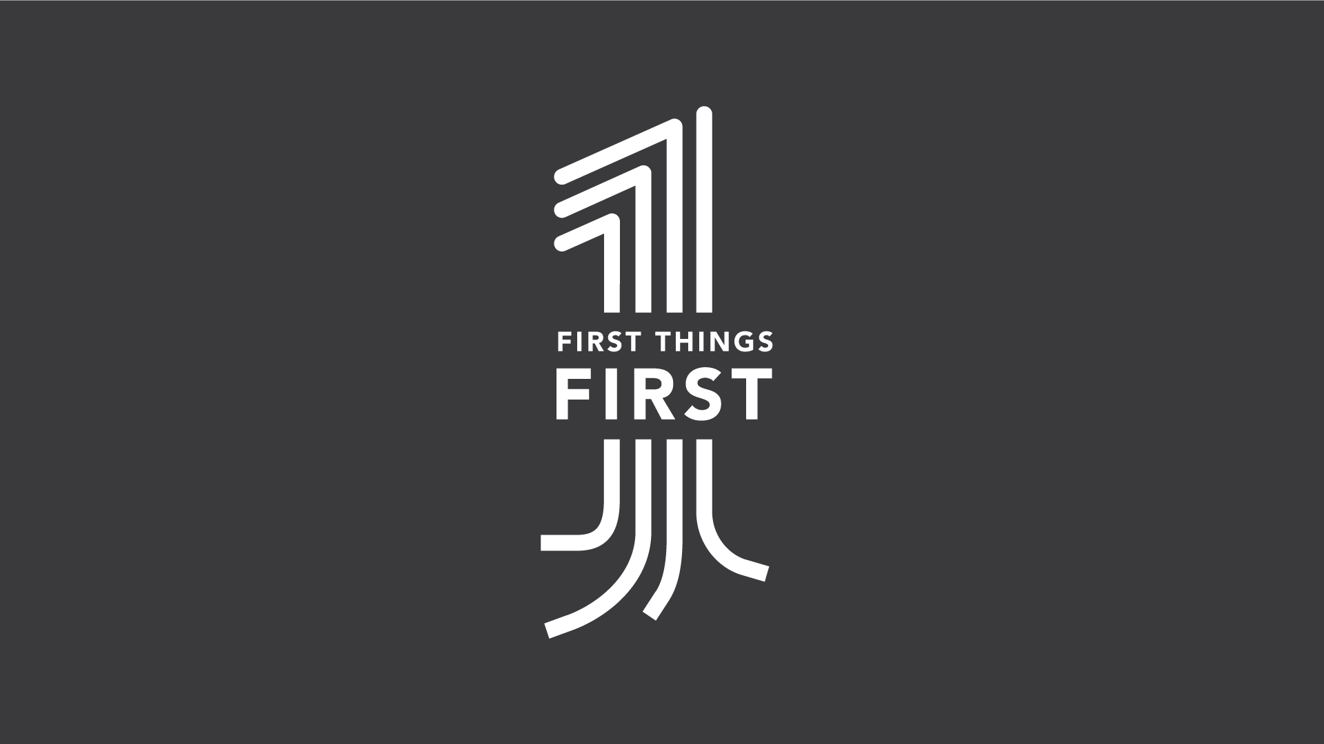 First Things First  11/7/2021